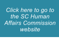 Click here to go to the SC Human Affairs Commission website