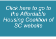 Click here to go to the Affordable Housing Coalition of SC website