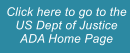 Click here to go to the US Dept of Justice ADA Home Page